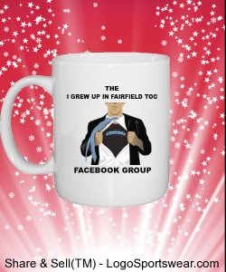 THE I GREW UP IN FAIRFIELD TOO FACEBOOK GROUP COFFEE MUG Design Zoom